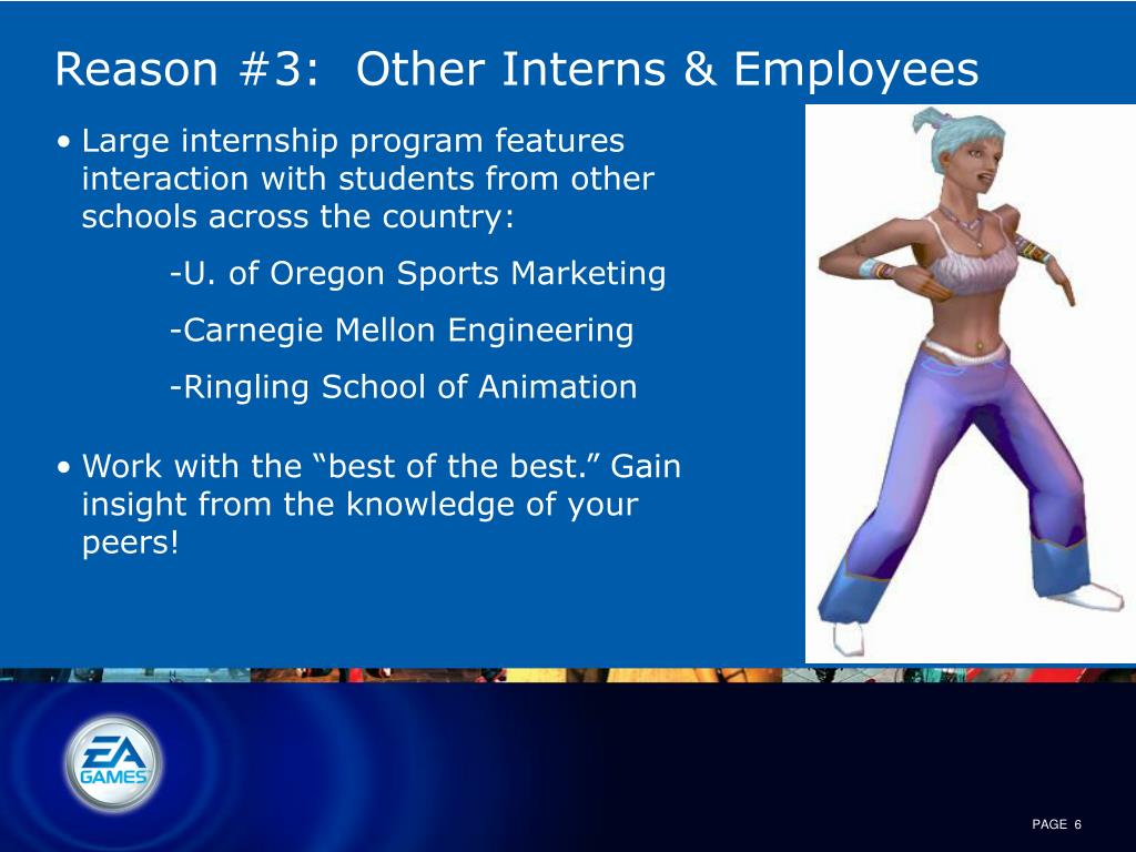 Reason #3:  Other Interns & Employees