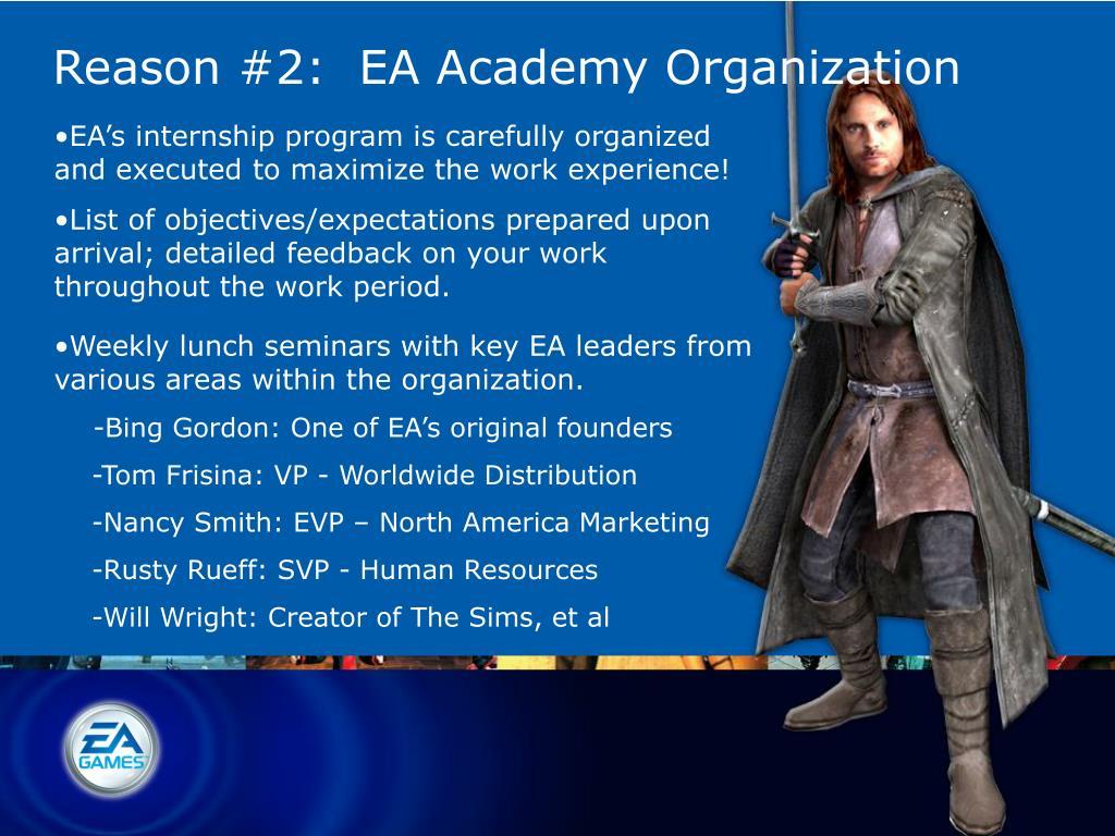 Reason #2:  EA Academy Organization