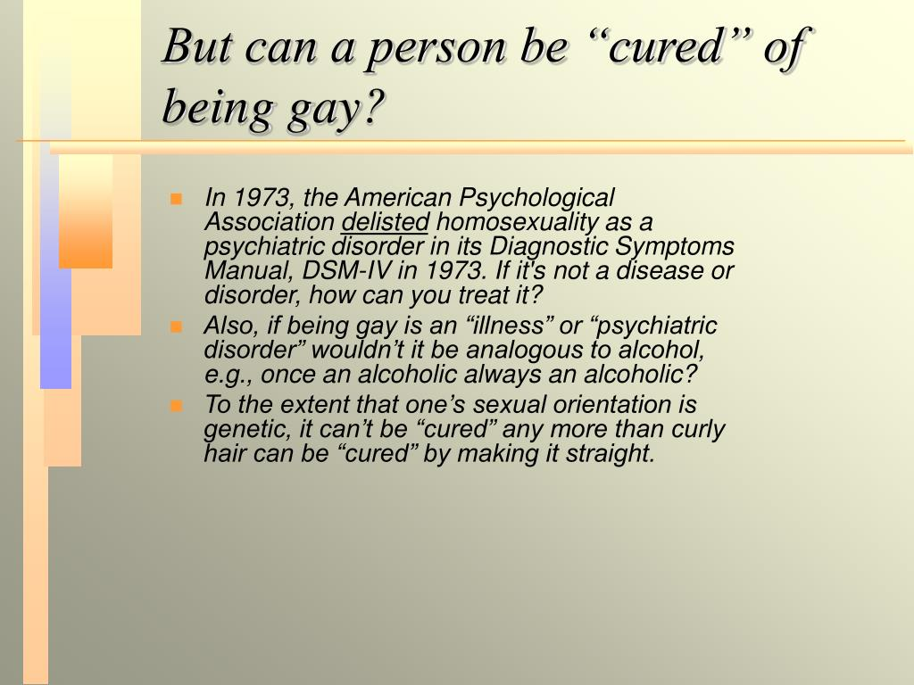 "But can a person be ""cured"" of being gay?"