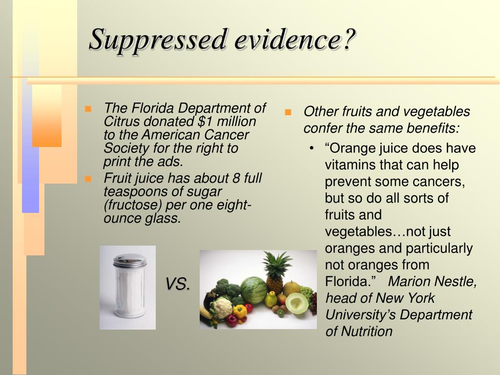 The Florida Department of Citrus donated $1 million to the American Cancer Society for the right to print the ads.