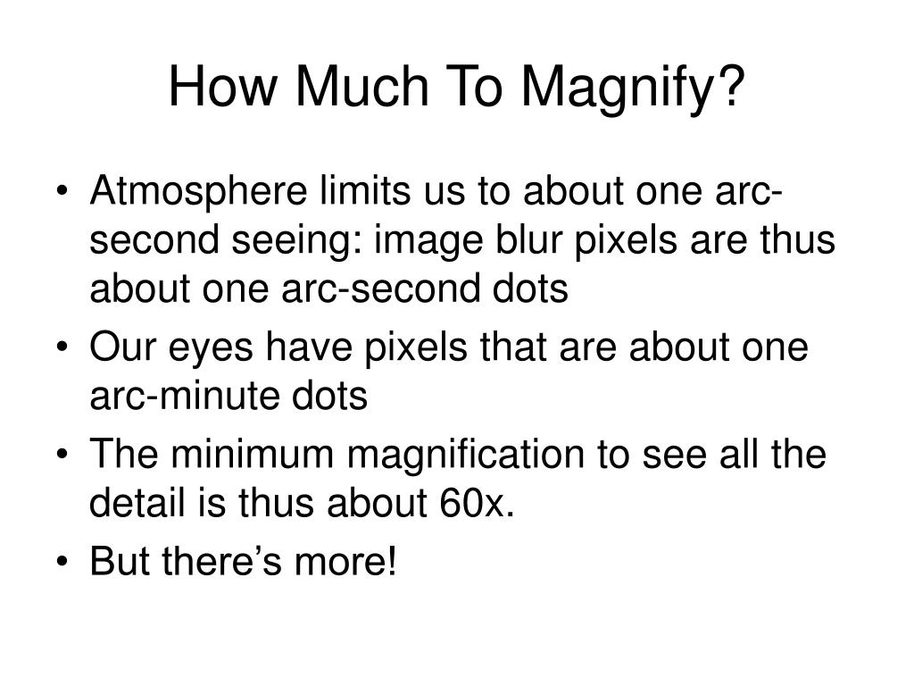 How Much To Magnify?