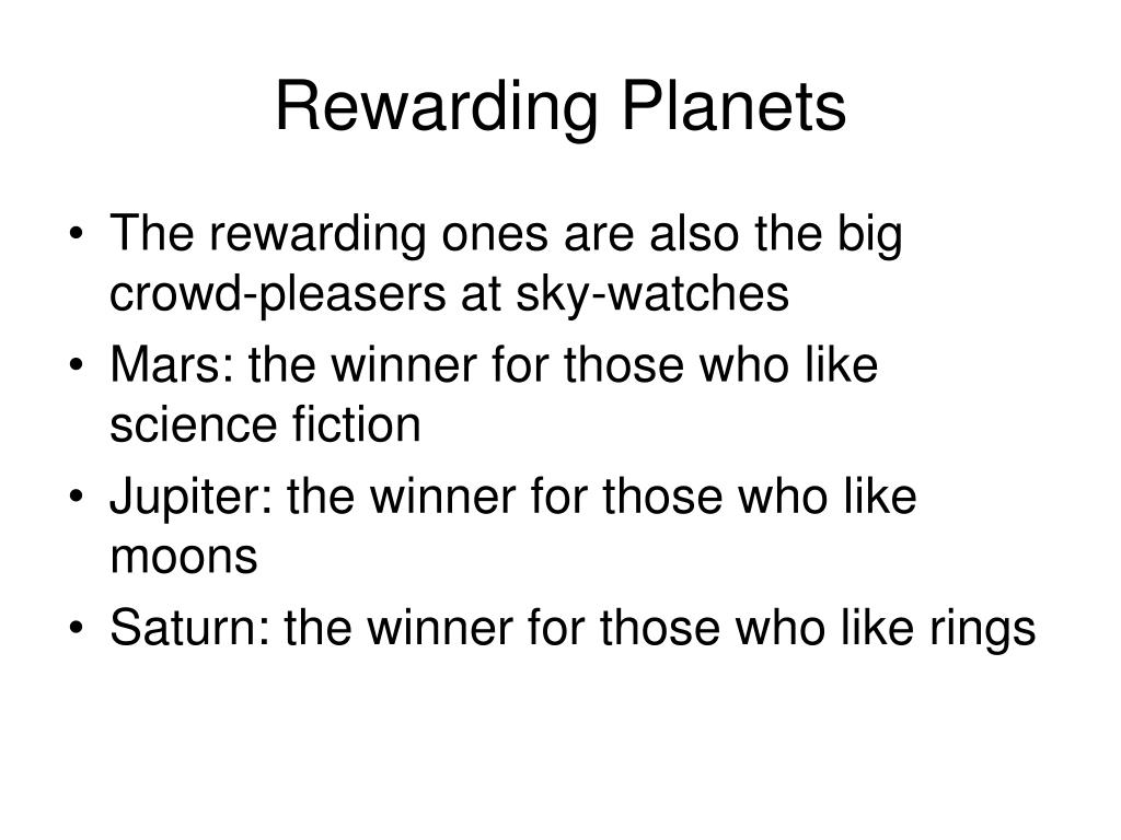 Rewarding Planets