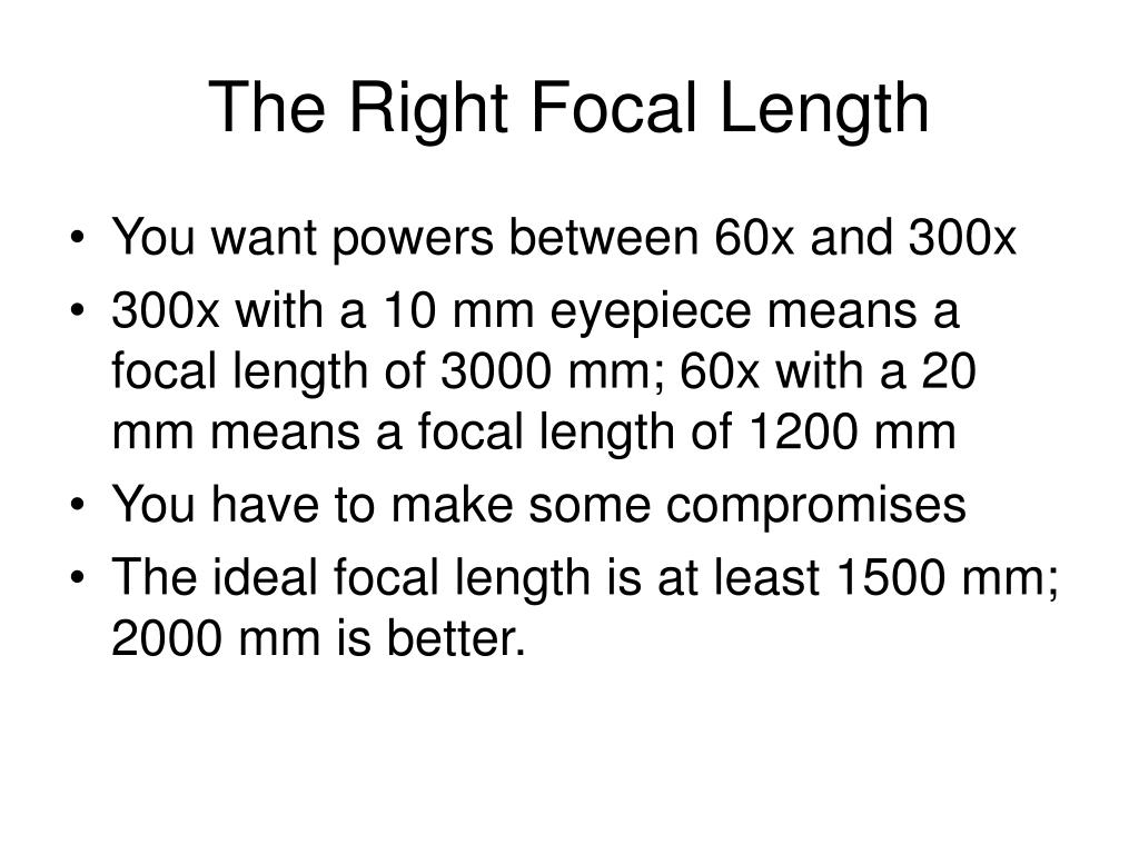 The Right Focal Length