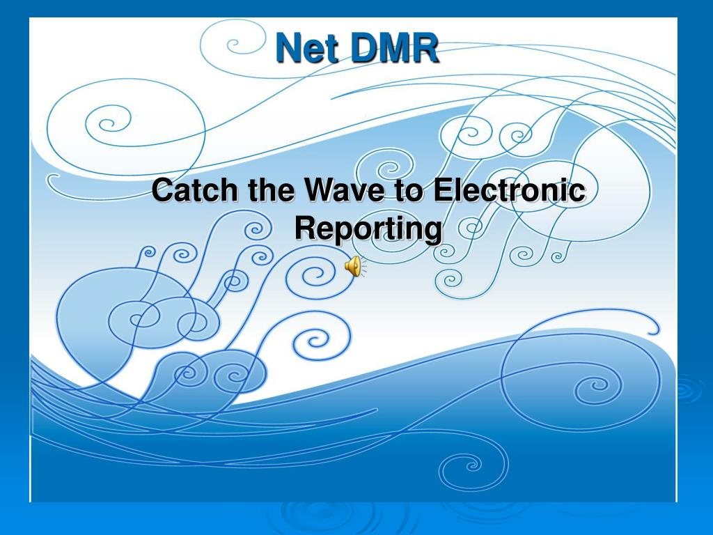 Catch the Wave to Electronic Reporting