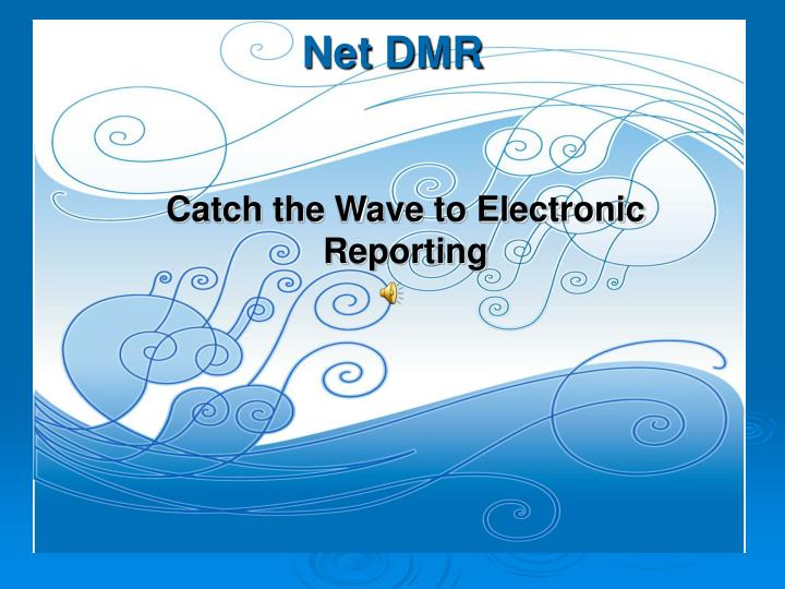 Catch the wave to electronic reporting l.jpg