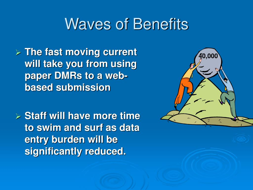 Waves of Benefits