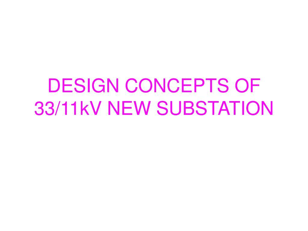 DESIGN CONCEPTS OF  33/11kV NEW SUBSTATION