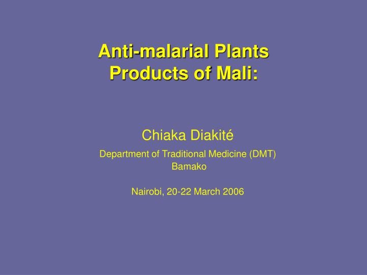 Anti malarial plants products of mali