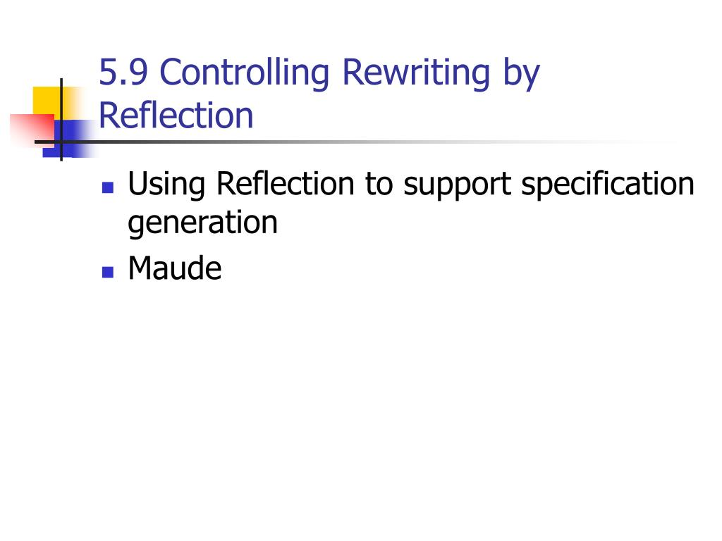 5.9 Controlling Rewriting by Reflection