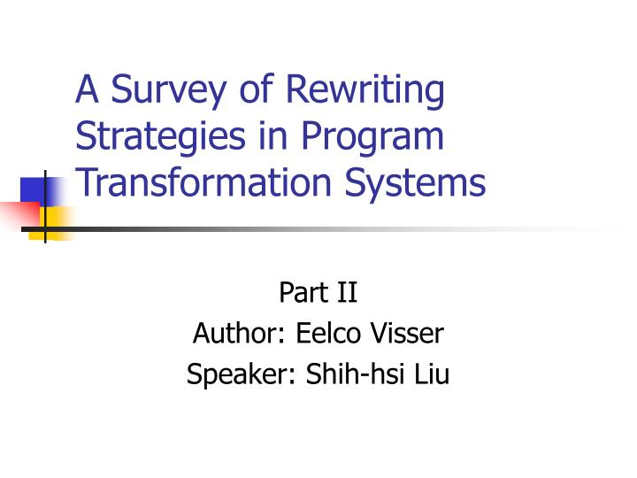 A survey of rewriting strategies in program transformation systems