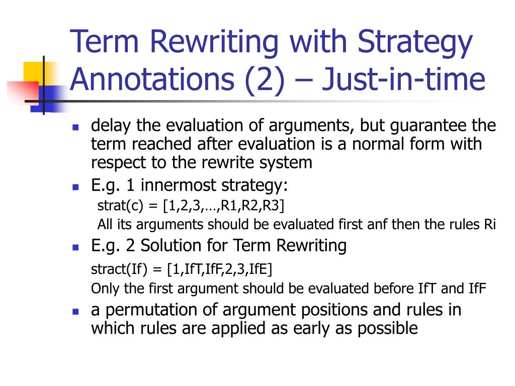Term Rewriting with Strategy Annotations (2) – Just-in-time