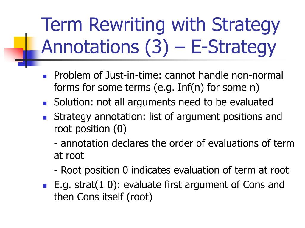 Term Rewriting with Strategy Annotations (3) – E-Strategy