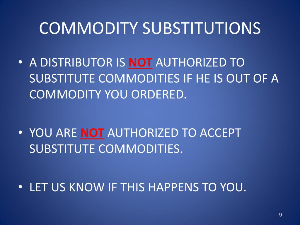 COMMODITY SUBSTITUTIONS