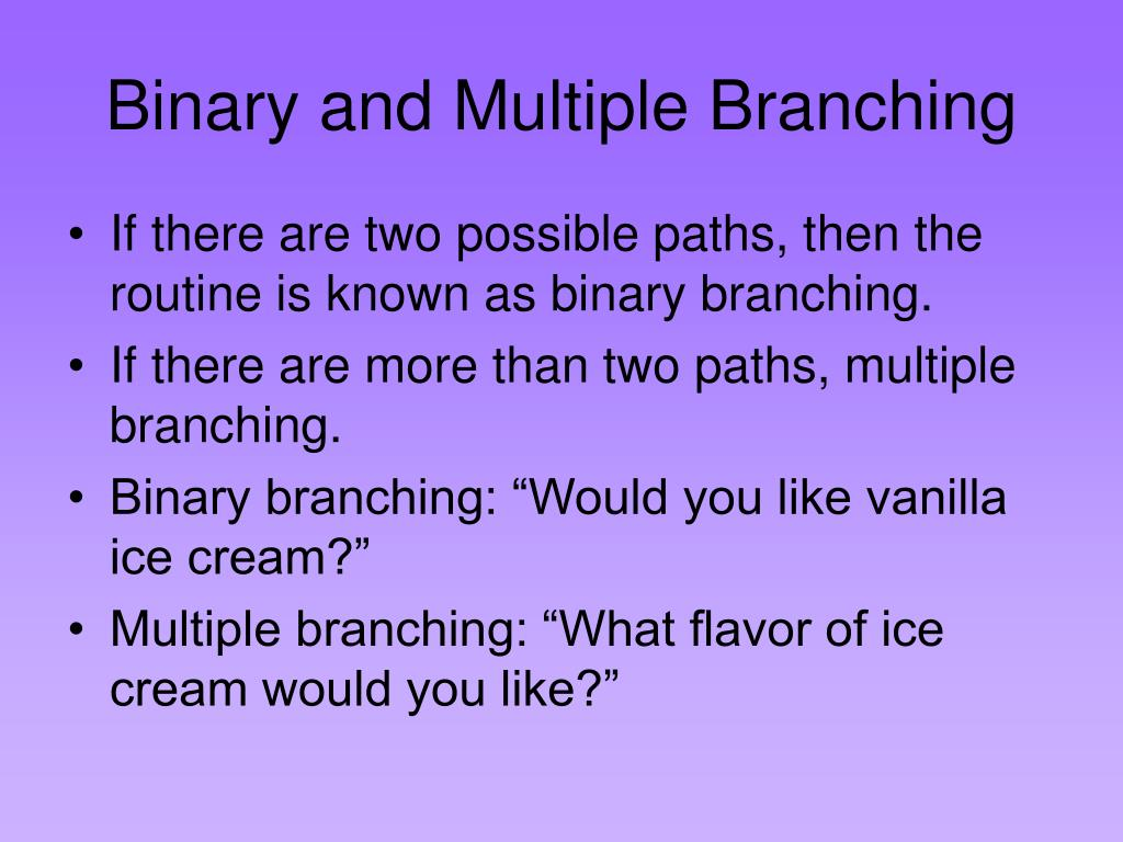 Binary and Multiple Branching