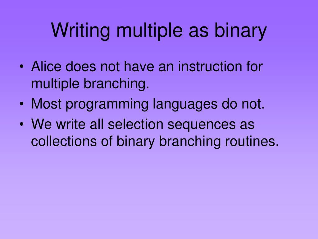 Writing multiple as binary