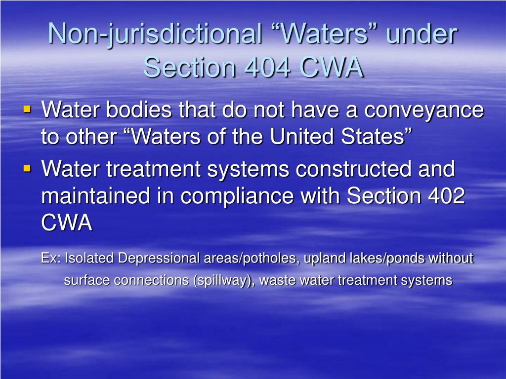 "Non-jurisdictional ""Waters"" under Section 404 CWA"