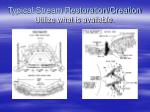 typical stream restoration creation utilize what is available67