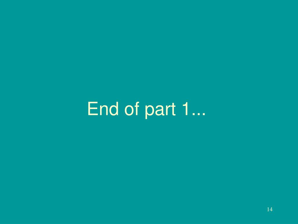 End of part 1...