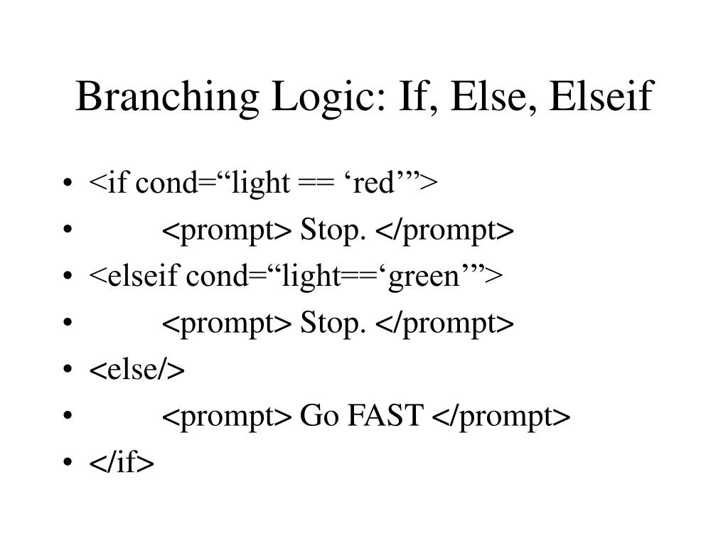Branching Logic: If, Else, Elseif