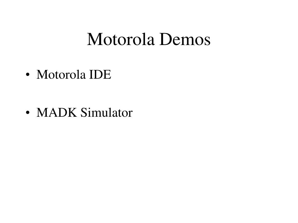 Motorola Demos