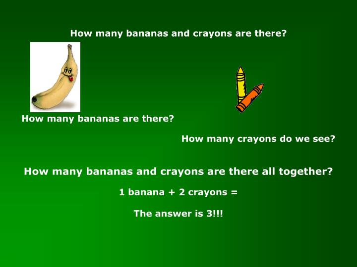 How many bananas and crayons are there?