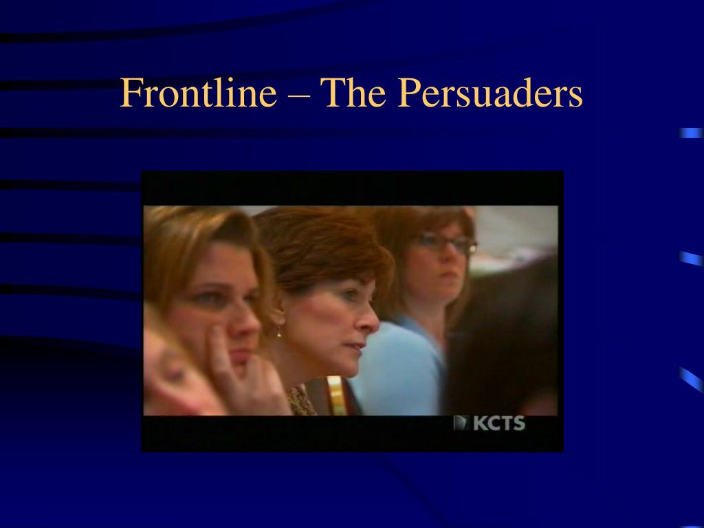 Frontline – The Persuaders