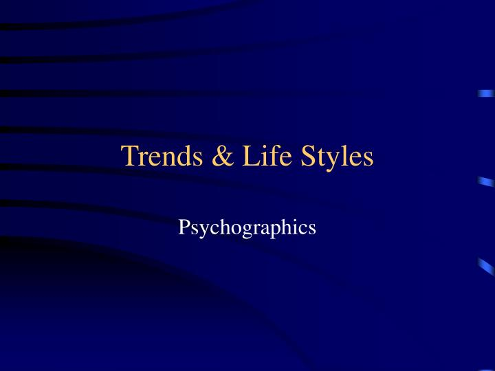 Trends life styles