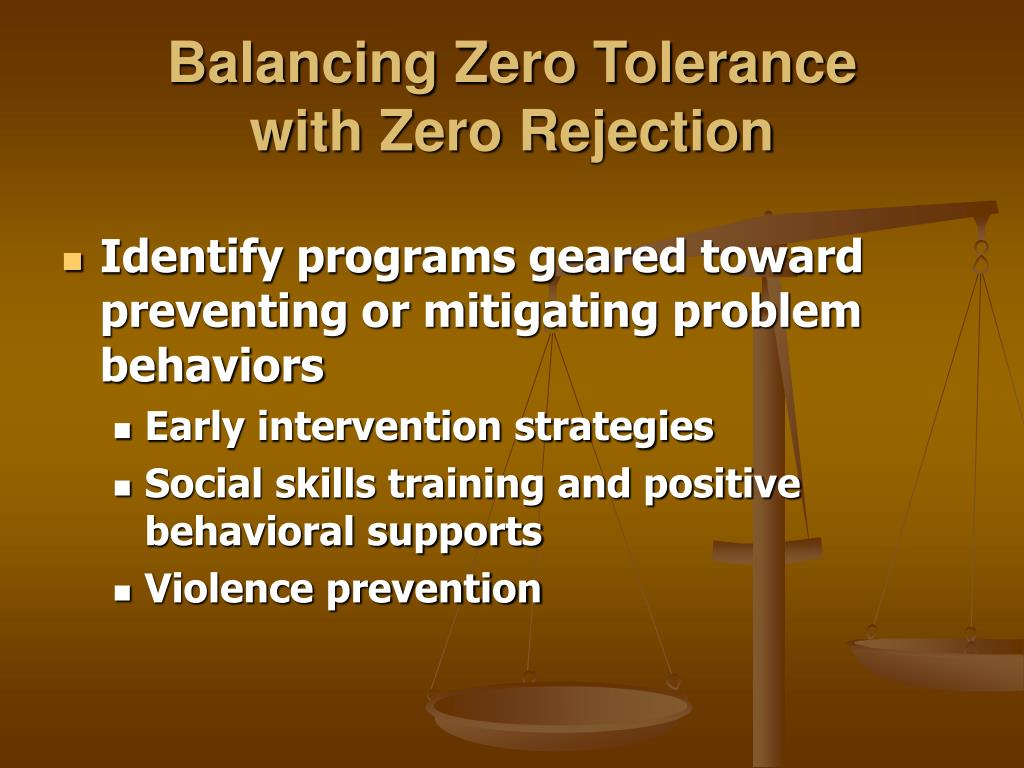 Balancing Zero Tolerance