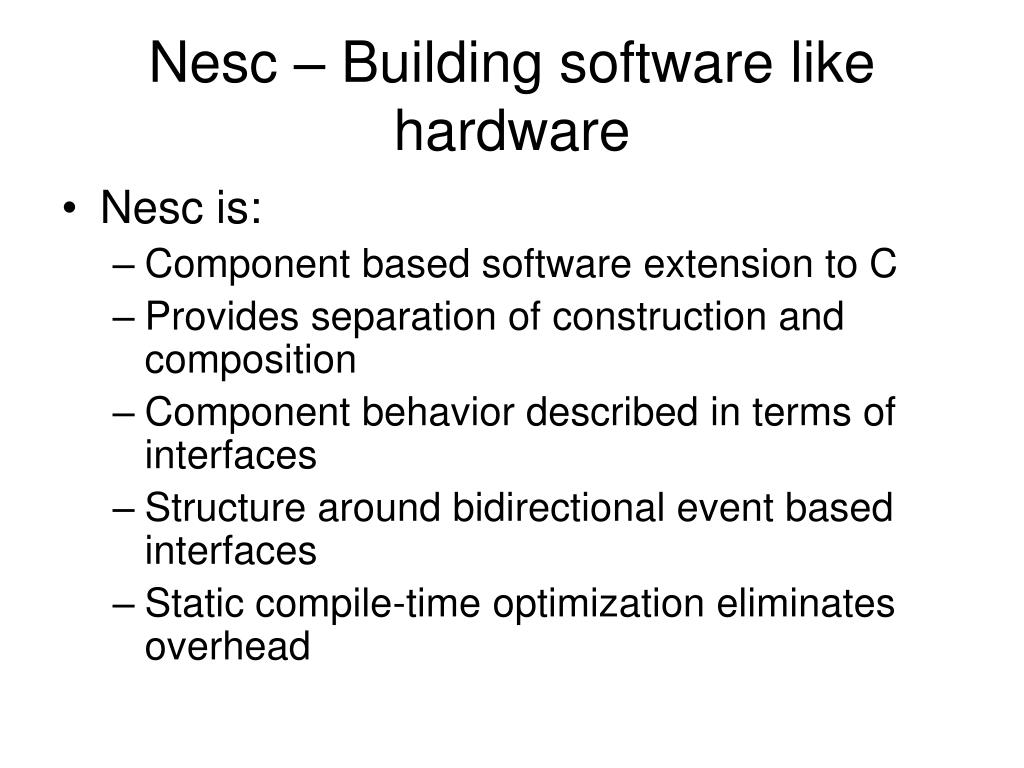 Nesc – Building software like hardware