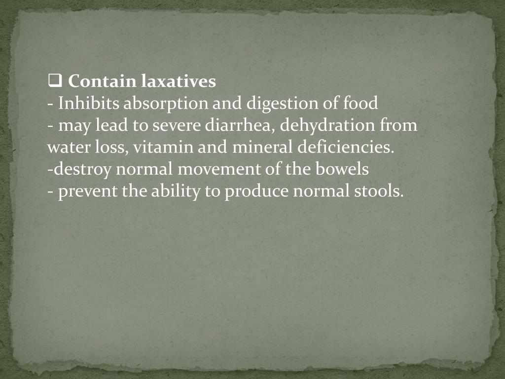Contain laxatives