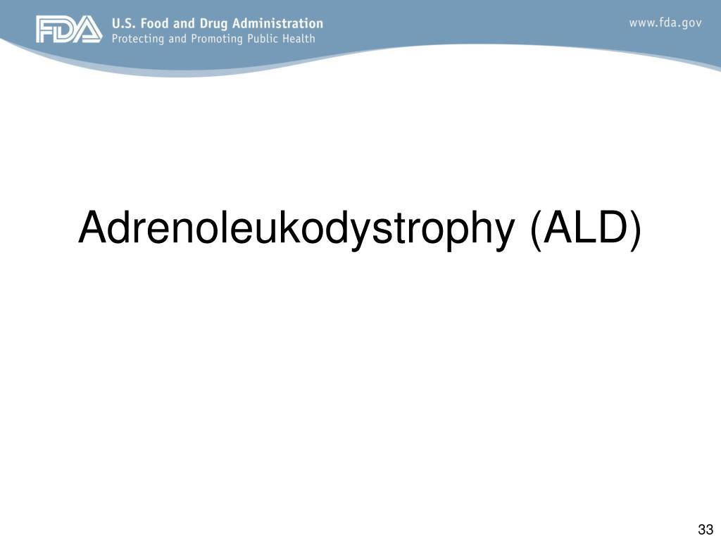 Adrenoleukodystrophy (ALD)