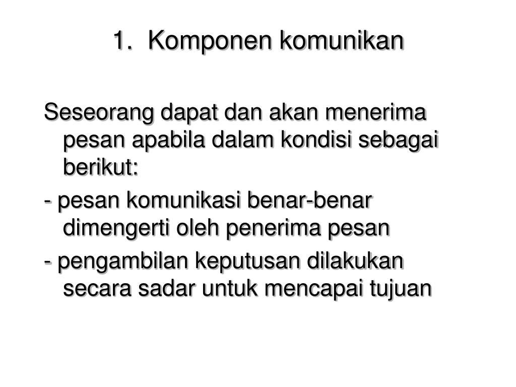 1.  Komponen komunikan