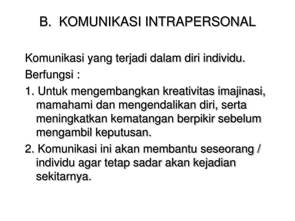 B.  KOMUNIKASI INTRAPERSONAL