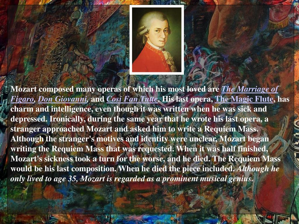 Mozart composed many operas of which his most loved are