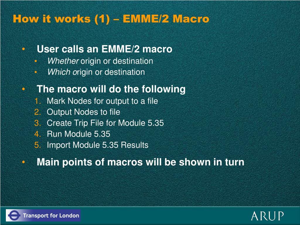 How it works (1) – EMME/2 Macro