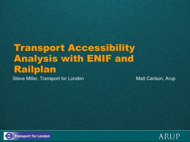 Transport accessibility analysis with enif and railplan
