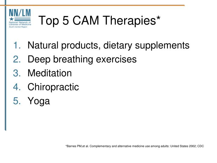 Top 5 CAM Therapies*