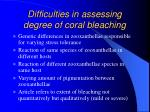 difficulties in assessing degree of coral bleaching