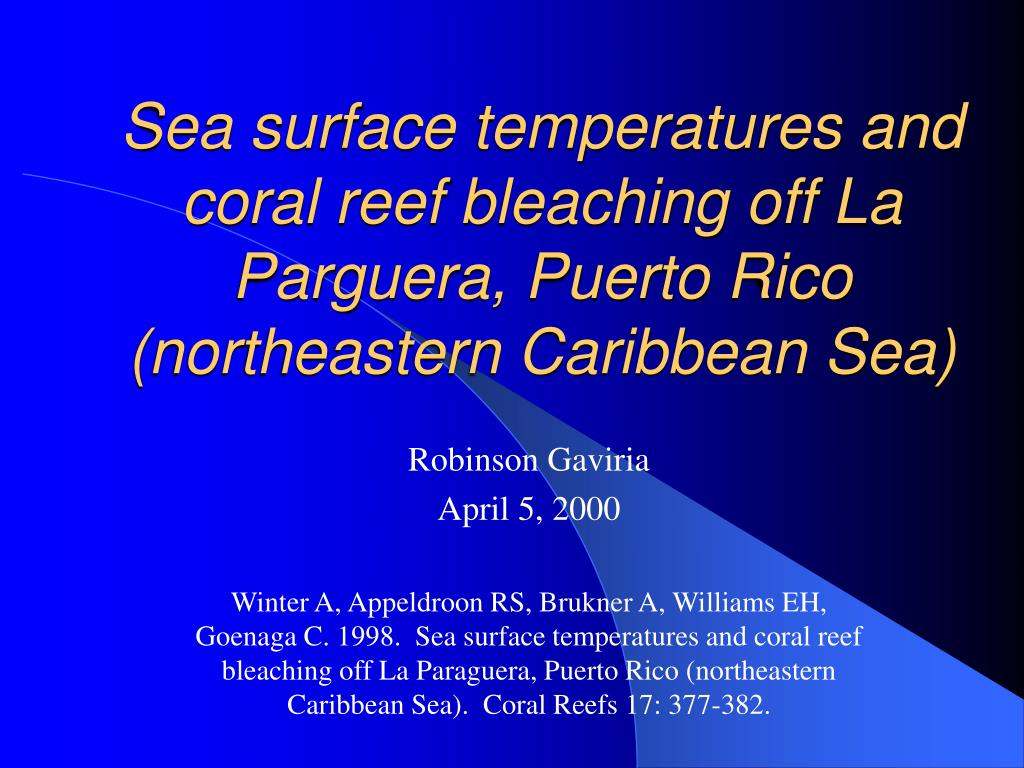 Sea surface temperatures and coral reef bleaching off La Parguera, Puerto Rico (northeastern Caribbean Sea)