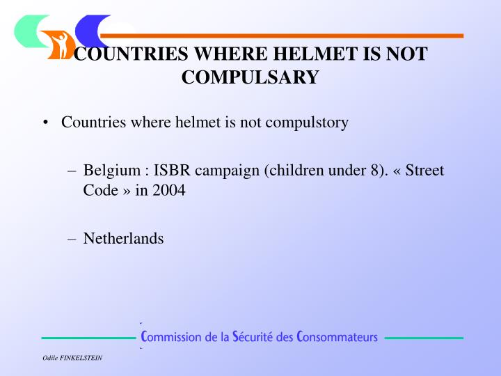 COUNTRIES WHERE HELMET IS NOT COMPULSARY
