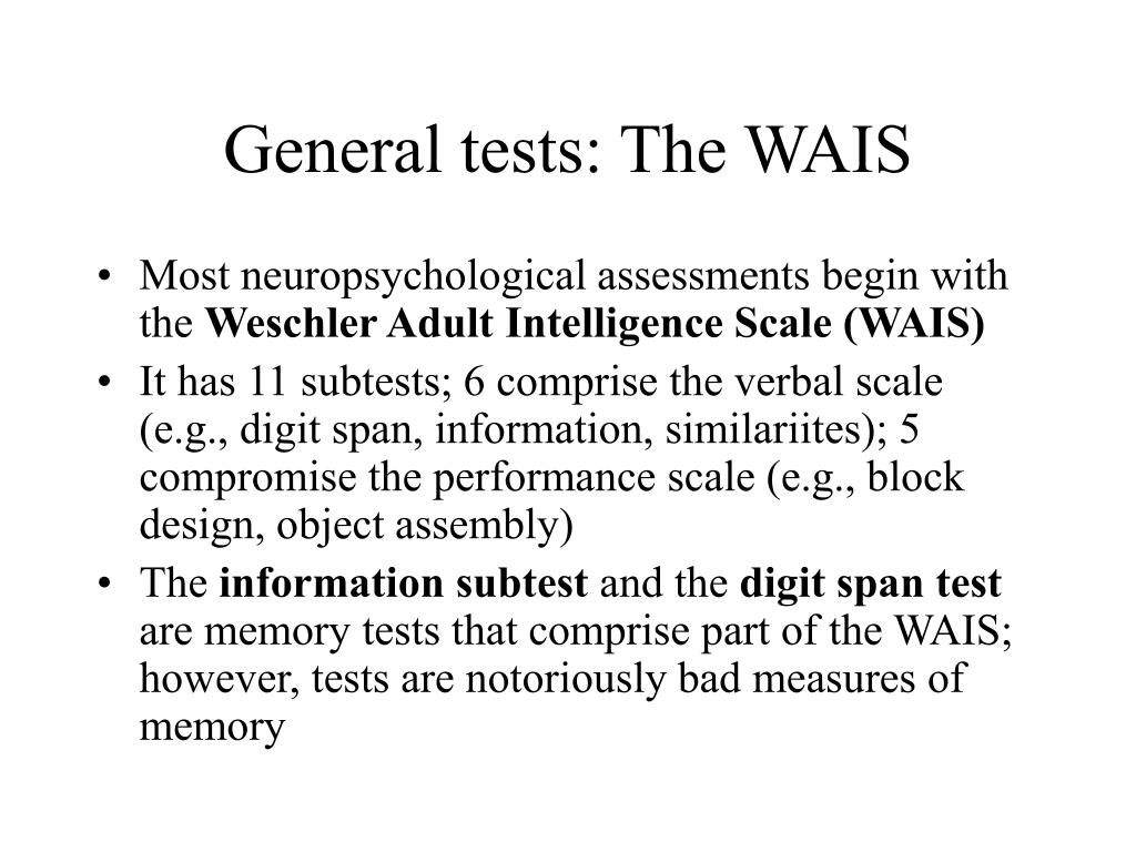 General tests: The WAIS