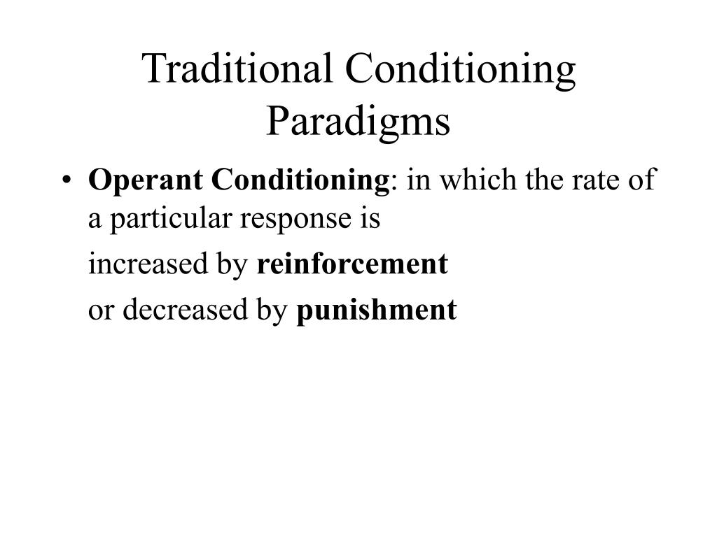 Traditional Conditioning Paradigms
