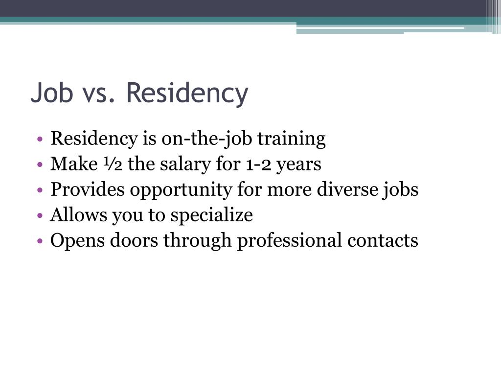 Job vs. Residency