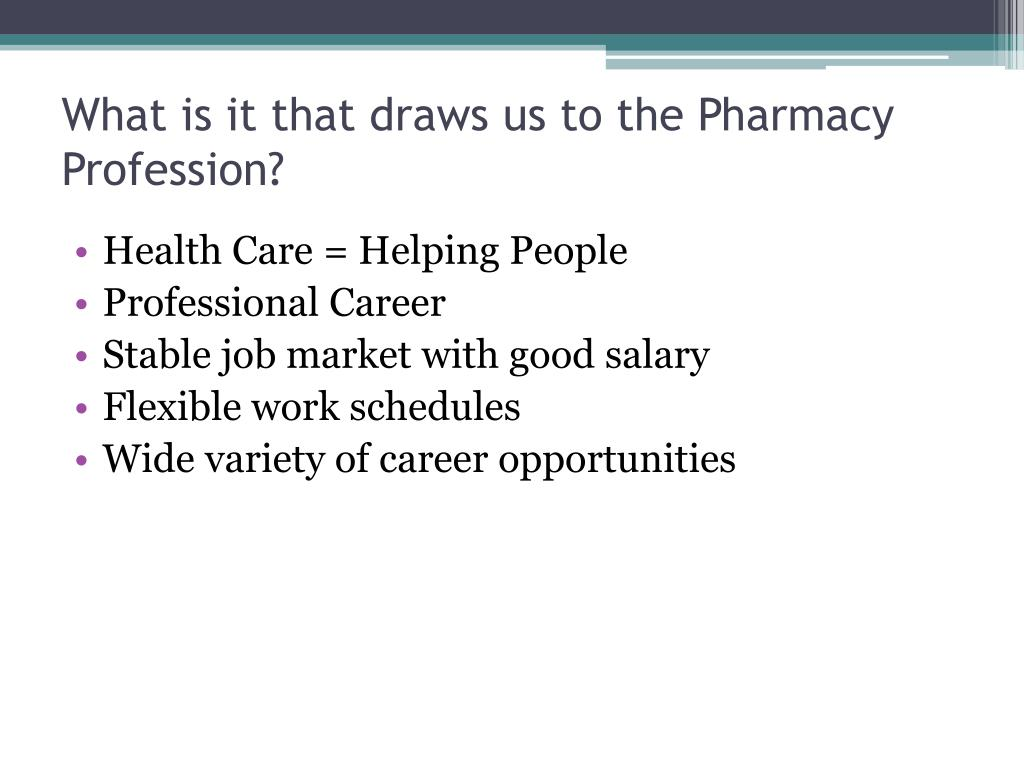 What is it that draws us to the Pharmacy Profession?