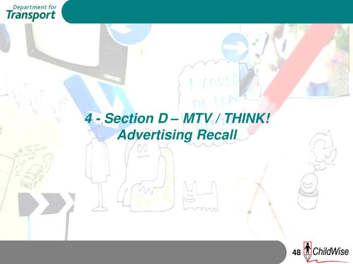 4 - Section D – MTV / THINK!