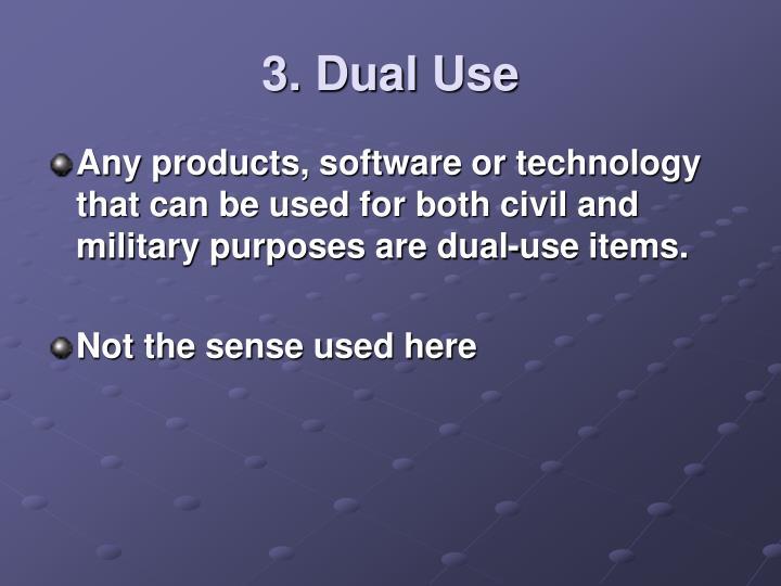 3. Dual Use