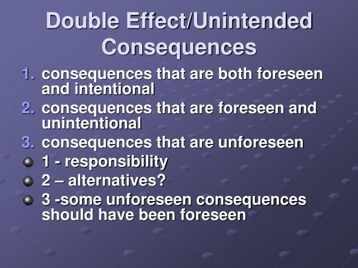 Double Effect/Unintended Consequences
