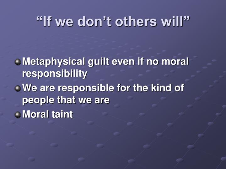 """""""If we don't others will"""""""