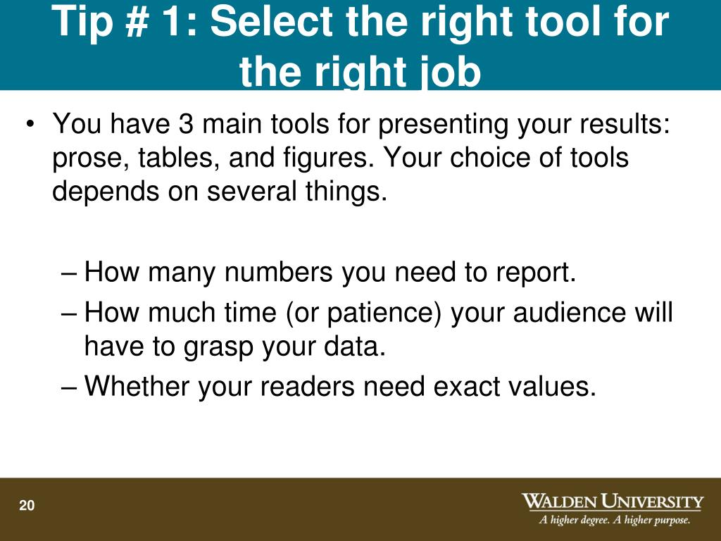 Tip # 1: Select the right tool for the right job