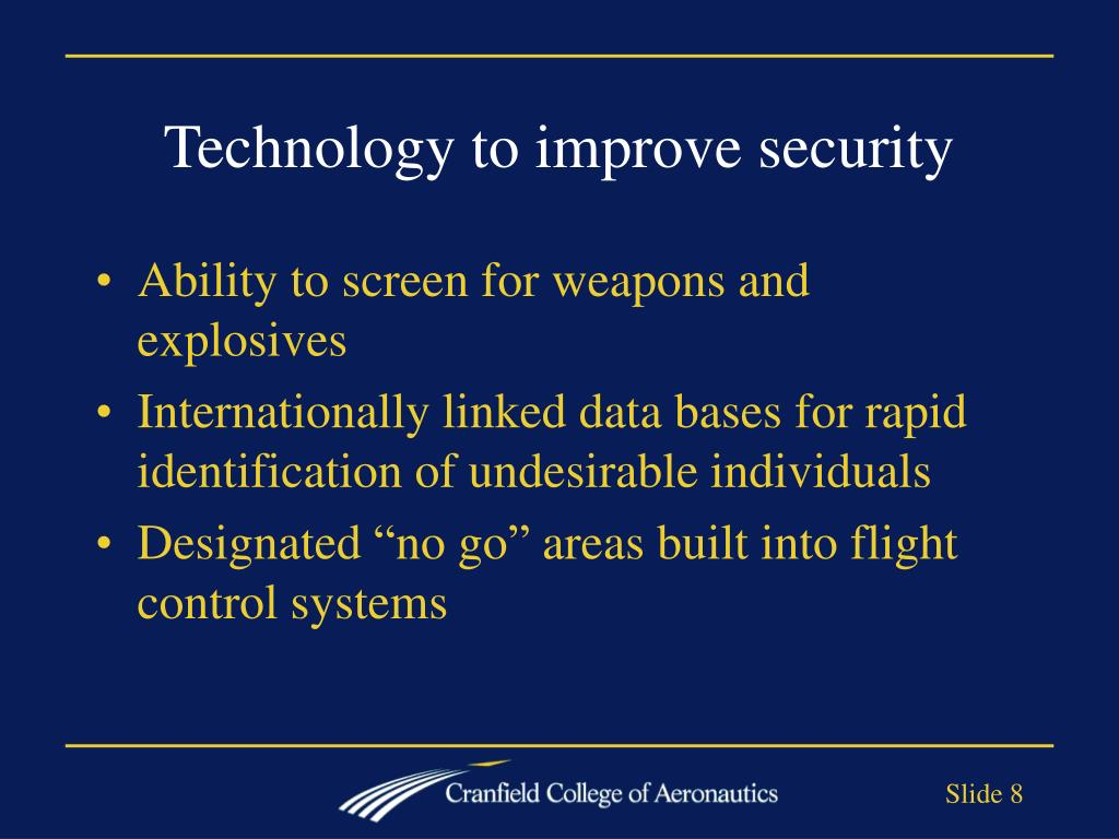 Technology to improve security